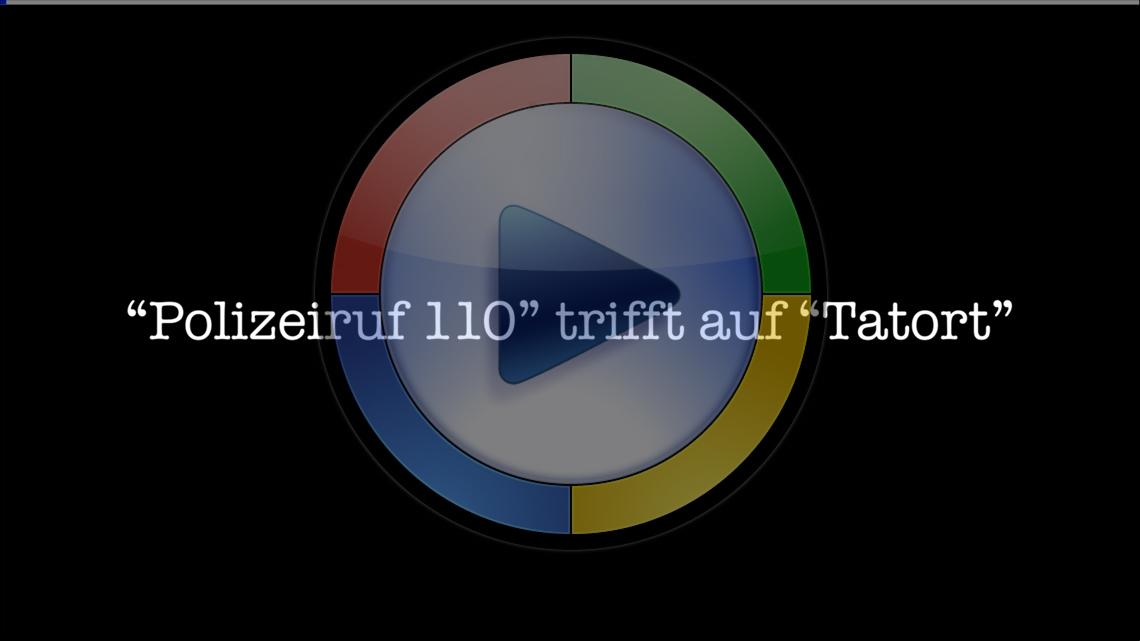 """""""Polizeiruf 110"""" trifft auf """"Tatort"""""""
